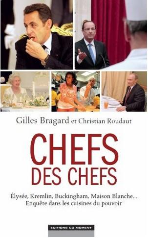Cherfs des chefs, cuisines du pouvoirs, cuisines Elysée, cuisines Maison blanche