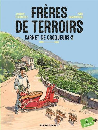 Chef, Yves Camdeborde, Frères de terroirs, bande dessinée gourmande, Jacques Ferrandez