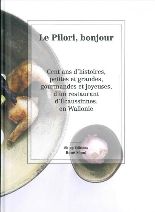 Le Pilori, Restaurant, Livre, Ecaussines, rené sépul
